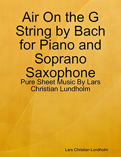 Air On the G String by Bach for Piano and Soprano Saxophone - Pure Sheet Music By Lars Christian Lundholm -