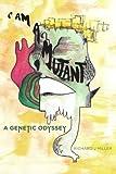 I Am A Mutant: A Genetic Odyssey