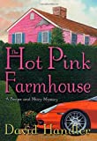 The Hot Pink Farmhouse: A Berger and Mitry Mystery (Berger and Mitry Mysteries) by  David Handler in stock, buy online here