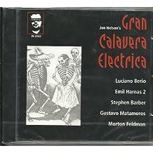 Jon Nelson - Gran Calavera Electrica - Music of Berio , Harnas , Stephen Barber , Gustavo Matamoros & Morton Feldman