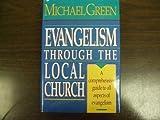 Evangelism Through the Local Church, Michael Green, 0840791593