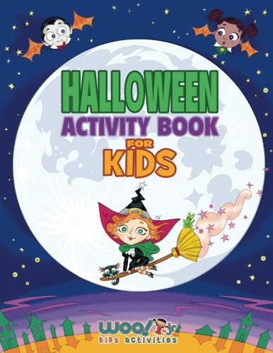 Halloween Activity Book For Kids: Reproducible Games, Worksheets And Coloring Book (Woo! Jr. Kids Activities Books) -