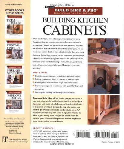 Building Kitchen Cabinets Taunton S Blp Expert Advice From Start To Finish Taunton S Build Like A Pro Schmidt Udo 9781561584703 Amazon Com Books