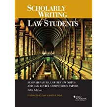 Scholarly Writing for Law Students: Seminar Papers, Law Review Notes & Law Review Comp Papers