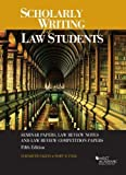 Scholarly Writing for Law Students: Seminar Papers, Law Review Notes & Law Review Comp Papers (Coursebook)