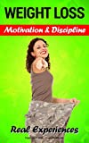 Weight loss motivation and discipline: Real experiences