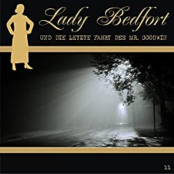 Die letzte Fahrt des Mr. Goodwin (Lady Bedfort 11)