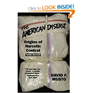 The American Disease: Origins of Narcotic Control David F. Musto