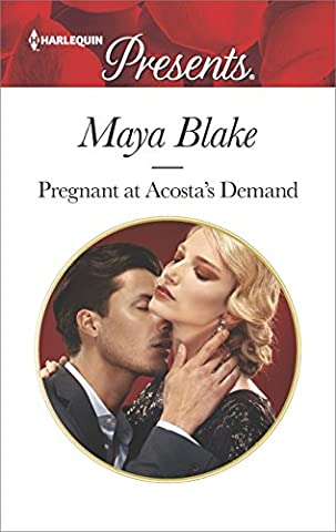 Pregnant at Acosta's Demand (Harlequin Presents) (Books Harlequin)