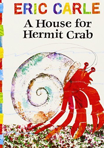 House for Hermit Crab (The World of Eric Carle) by Eric Carle (Little Hermit Crab)