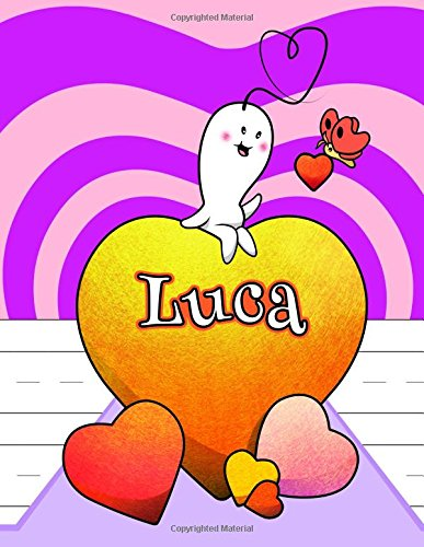 "Luca: Personalized Book with Child's Name, Primary Writing Tablet, 65 Sheets of Practice Paper, 1"" Ruling, Preschool, Kindergarten, 1st Grade, 8 1/2"" x 11"" PDF"