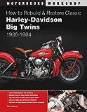 How to Rebuild and Restore Classic Harley-Davidson Big Twins 1936-1964 (Motorbooks Workshop)