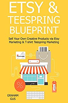 Etsy teespring blueprint sell your own for Selling shirts on etsy