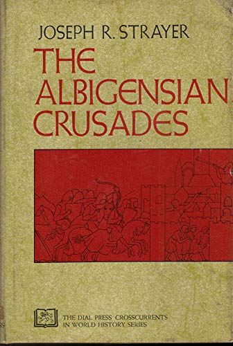 The Albigensian Crusades (Crosscurrents in world history)