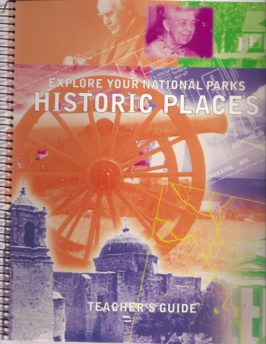Explore Your National Parks Historic Places, Teacher's Guide