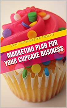 Starting a Cupcake Company at Home – Sample Business Plan Template