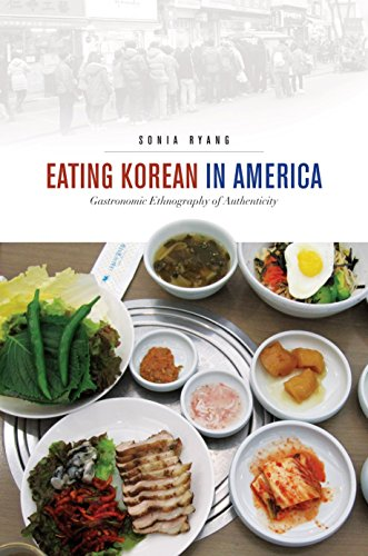 Eating Korean in America: Gastronomic Ethnography of Authenticity (Food in Asia and the Pacific) (Best Chinese Food In America)