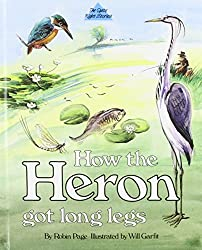 How the Heron Got Long Legs (The quite right stories)
