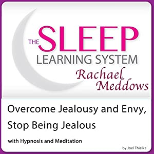 Overcome Jealousy and Envy, Stop Being Jealous with Hypnosis and Meditation Speech