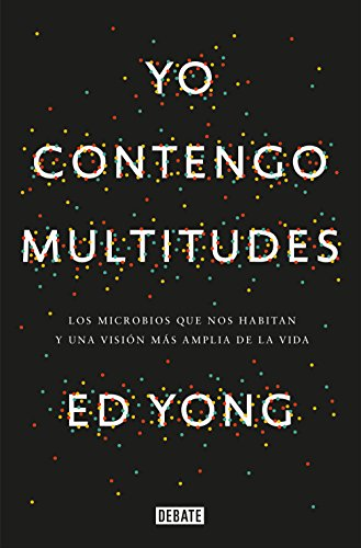 Yo contengo multitudes de Ed Yong