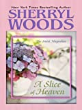 A Slice of Heaven (Sweet Magnolias, Book 2)
