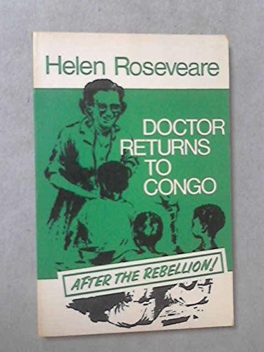 Doctor Returns to Congo: After the Rebellion! (Dr Helen Roseveare)