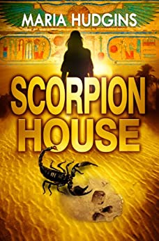 Scorpion House (A Lacy Glass Archaeology Mystery Book 1) by [Hudgins, Maria]