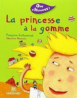 La princesse à la gomme, Guillaumond, Françoise