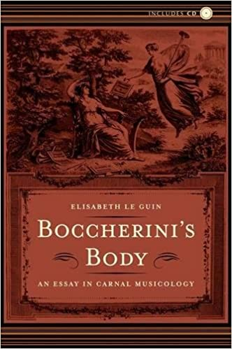 boccherini s body an essay in carnal musicology elisabeth le  boccherini s body an essay in carnal musicology elisabeth le guin 9780520240179 com books