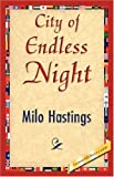 City of Endless Night, Milo Hastings, 142184477X