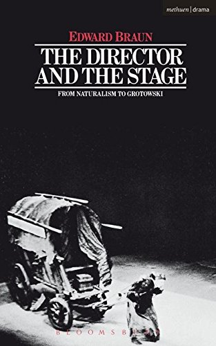 The Director & The Stage: From Naturalism to Grotowski (Performance Books)