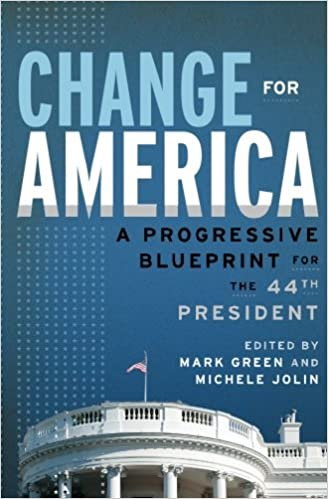 Amazon change for america a progressive blueprint for the 44th change for america a progressive blueprint for the 44th president 1st edition malvernweather Gallery
