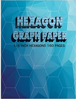 Hexagon Graph Paper 1/4Inch Hexagons 160Pages: HEX Graph Paper, Hexagon  Graph Paper Notebook (3DArt Cover) Itu0027s Easy To Use For 3D Graphs, Artwork,  .