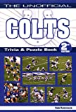 The Unofficial Colts Trivia Book, Vol 2, Dale Ratermann, 1935628003