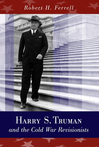 Harry S. Truman and the Cold War Revisionists pdf epub