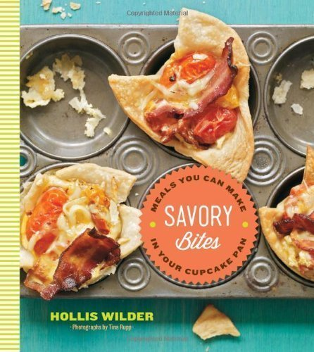 Savory Bites: Meals You can Make in Your Cupcake Pan by Hollis Wilder (April 9 2013) (Savory Cupcake)