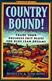 img - for Country Bound!: Trading Your Business Suit Blues for Blue Jean Dreams by Marilyn Heimberg Ross (1997-04-02) book / textbook / text book