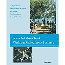 How to Start a Home-based Wedding Photography Business (Home-Based Business Series) by Kristen Jensen (2011-12-20)