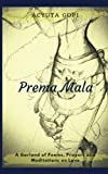 Prema Mala: A Garland of Poems, Prayers and Meditations on Love