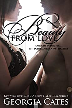 Beauty from Love: Beauty Series - Book 3 by [Cates, Georgia]