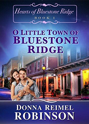 O Little Town of Bluestone Ridge (Hearts of Bluestone Ridge Book 1)