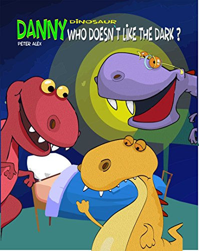 Who doesn´t like the dark ? (Danny Dinosaur) by [Alex, Peter]
