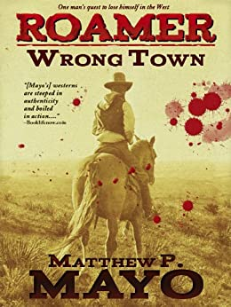 Wrong Town (Roamer Book 1) by [Mayo, Matthew P.]