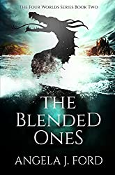 The Blended Ones (The Four Worlds Series Book 2)