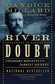 The River of Doubt: Theodore Roosevelt's Darkest Jou