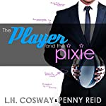 The Player and the Pixie: Rugby, Volume 2 | L H Cosway,Penny Reid