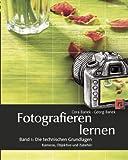 Fotografieren lernen: Band 1: Die technischen Grundlagen. Kameras, Objektive und Zubehör