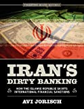 Iran's Dirty Banking, Avi Jorisch, 0984174729