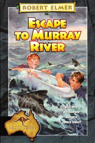 Escape to Murray River (The Adventures Down Under Book 1) by [Elmer, Robert]