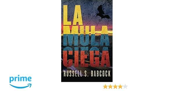 La Mula Ciega: Amazon.es: Russell Sheridan Babcock, María Eugenia Vázquez Jiménez, Joseline Larios: Libros